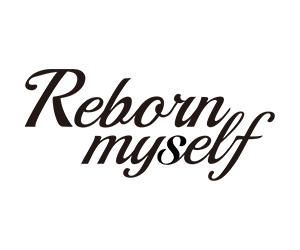 Reborn myself リボーンマイセルフ