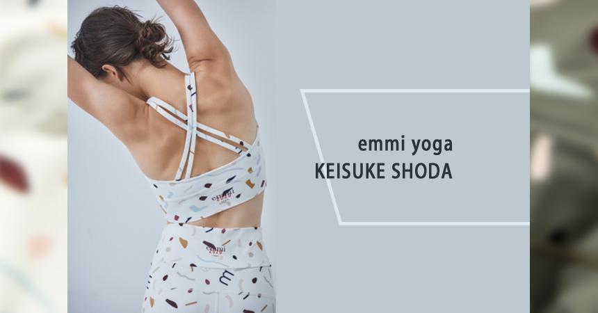 emmi-yoga×KEISUKE-SHODAコラボヨガ着リリース